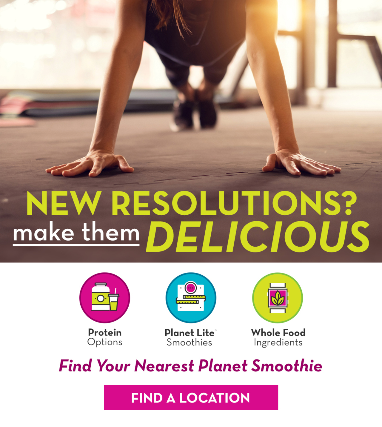 New Resolutions? Make them delicious. Protein options, Planet Lite Smoothies, Whole Food ingredients. Find your nearest Planet Smoothie.