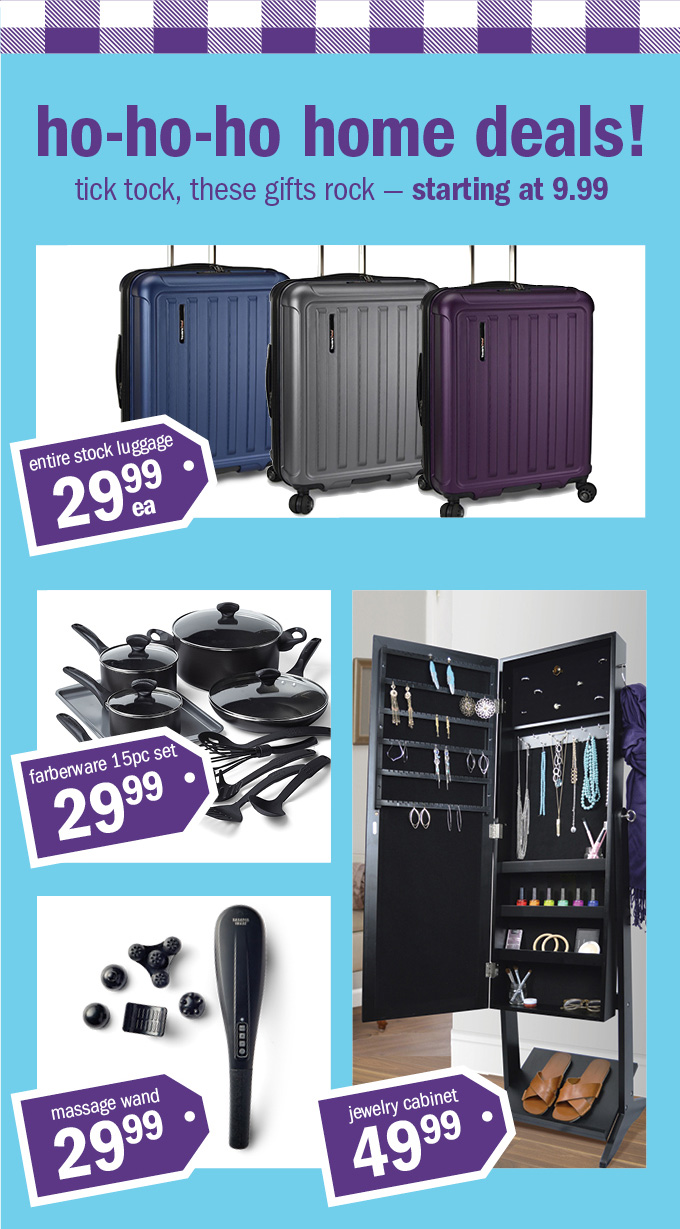 Ho- ho- home deals! Tick tock, these gifts rock - starting at 9.99
