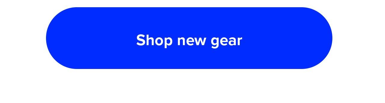 Shop new gear