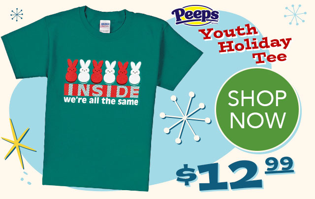 PEEPS Youth Holiday Tee - $12.99 - SHOP NOW