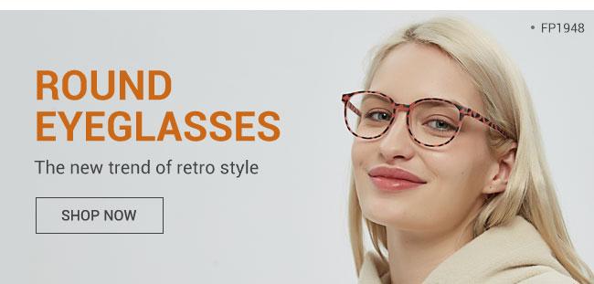 Round eyeglassesThe new trend of retro styleShop now