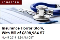 Insurance Horror Story, With Bill of $898,984.57