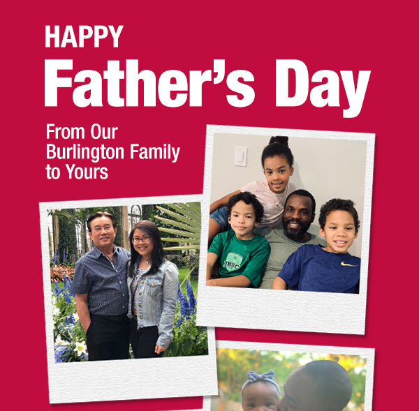 Happy Father''s Day from our Burlington family to yours