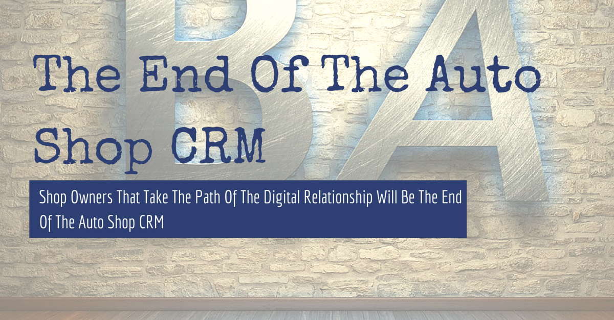 auto-shop-growth-the-end-of-the-CRM