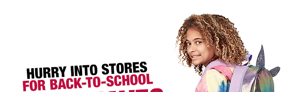 Hurry into stores for back-to-school must-haves