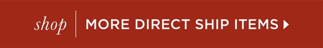 Shop more direct ship items