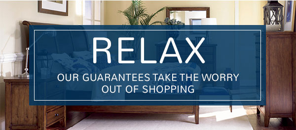 Relax our guarantees take the worry out of shopping