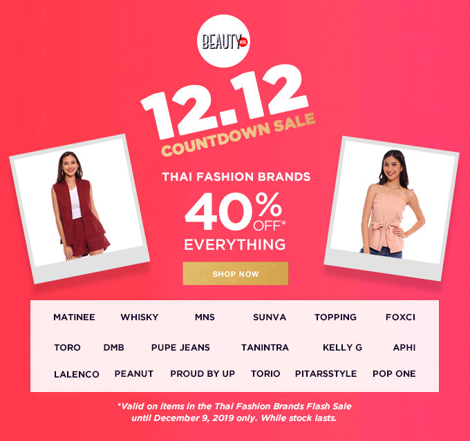 12.12 COUNTDOWN SALE | THAI FASHION BRANDS SALE | 40% OFF EVERYTHING | SHOP NOW >>