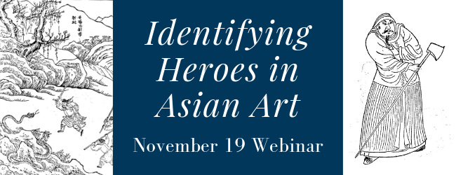 Identifying Heroes in Asian Art Webinar