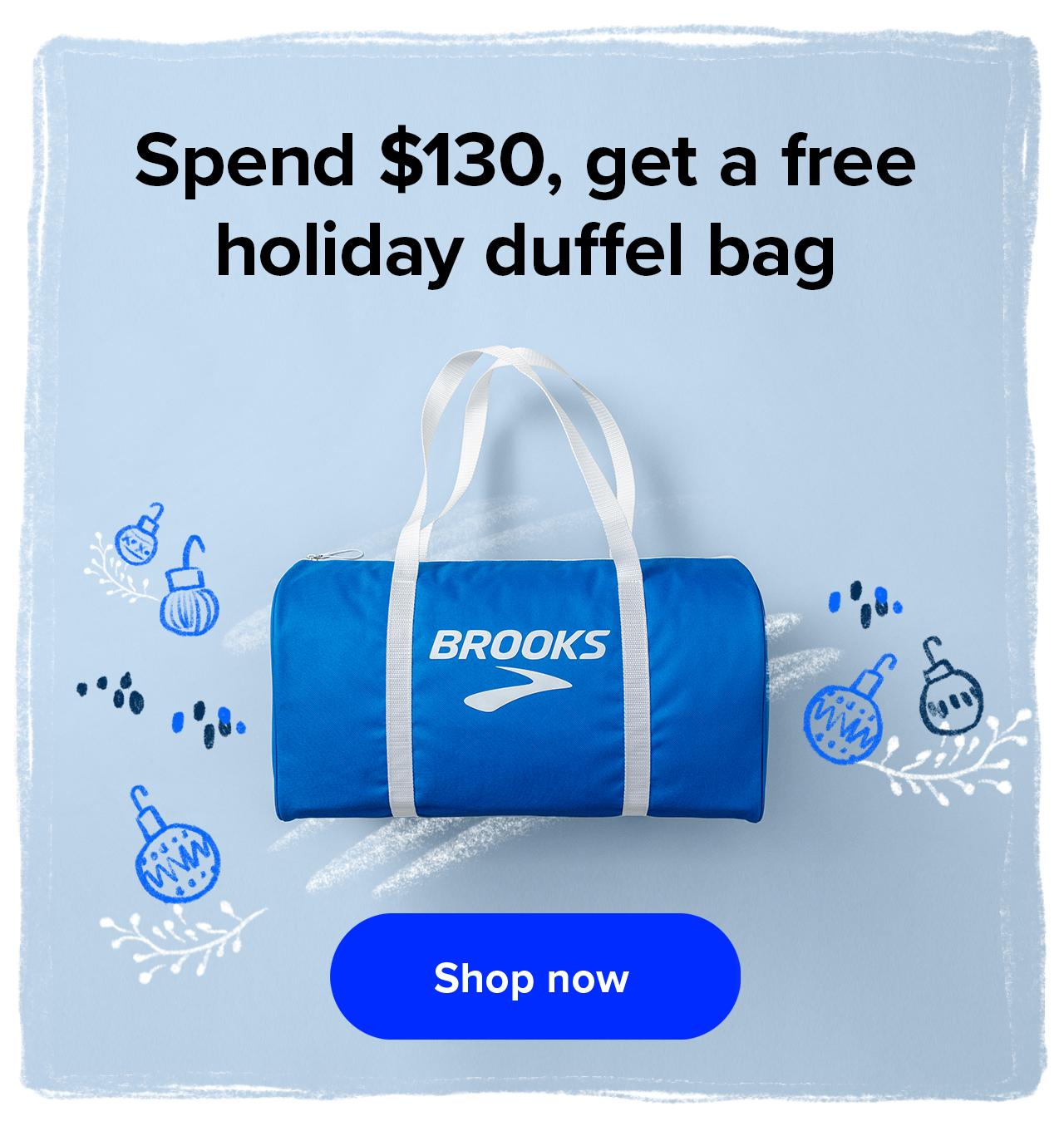 Spend $130, get a free duffel bag.   Shop now