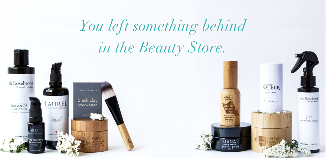 You left something behind in the Beauty Store