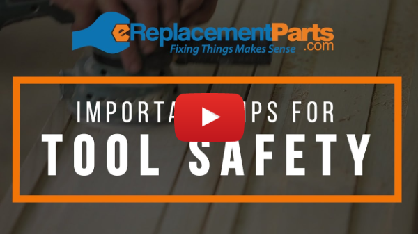 Important Tips for Tool Safety: Top Tips For Staying Safe in the Shop | eReplacementParts.com