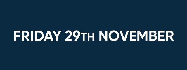 Friday 29th November