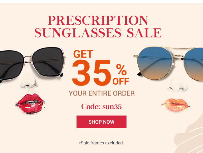 Prescription sunglasses saleGet 35% off your entire orderCode: sun35*Sale frames excluded.Shop now