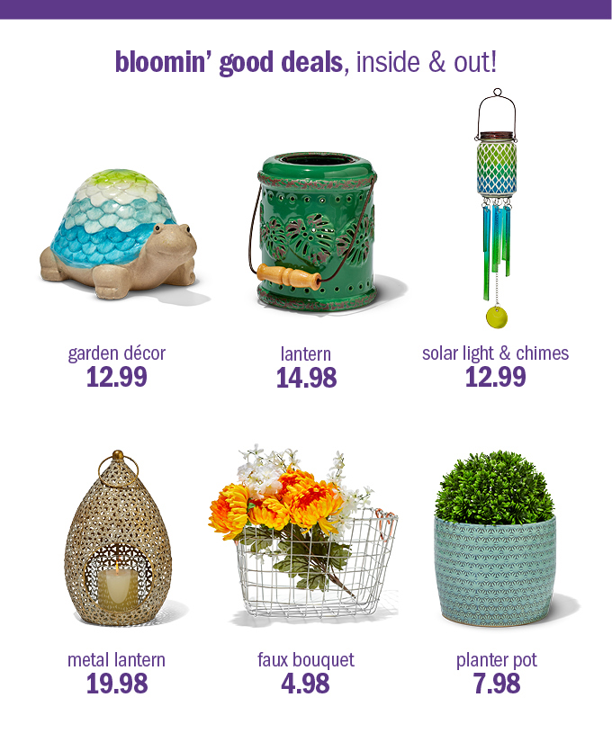 bloomin' good deals, inside & out!