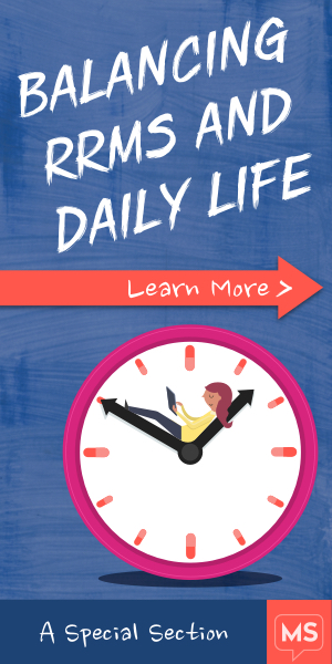 Learn more about Balancing Life with RRMS, a Special Section