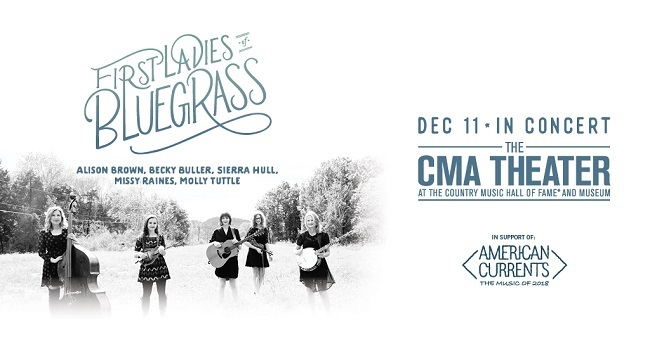 First Ladies of Bluegrass | December 11 | Alison Brown, Becky Buller, Sierra Hull, Missy Raines, and Molly Tuttle