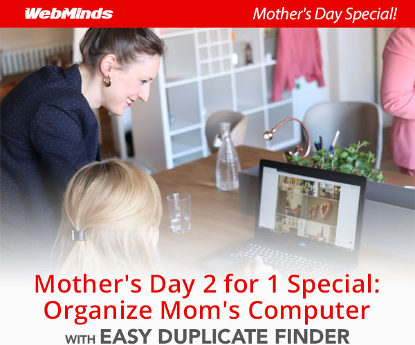 Mother''s Day 2 for 1 Special: Organize Mom''s Computer with Easy Duplicate Finder