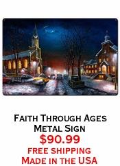 Faith Through Ages Metal Sign