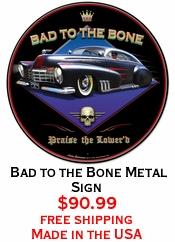 Bad to the Bone Metal Sign