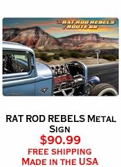 RAT ROD REBELS Metal Sign