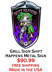 Grill Sign Shift Happens Metal Sign