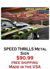 SPEED THRILLS Metal Sign