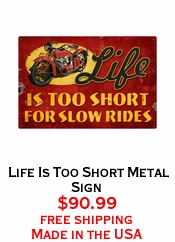 Life Is Too Short Metal Sign