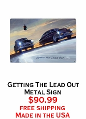 Getting The Lead Out Metal Sign