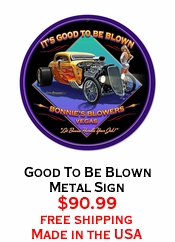 Good To Be Blown Metal Sign