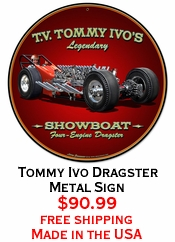 Tommy Ivo Dragster Metal Sign