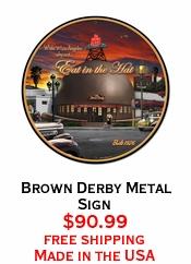 Brown Derby Metal Sign