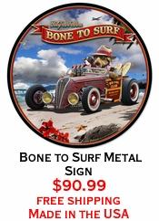 Bone to Surf Metal Sign