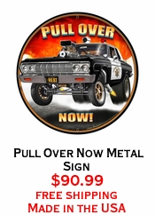 Pull Over Now Metal Sign