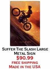 Suffer The Slash  Large Metal Sign