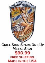 Grill Sign Spark One Up Metal Sign