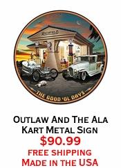 Outlaw And The Ala Kart Metal Sign