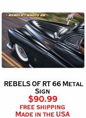REBELS OF RT 66 Metal Sign