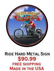 Ride Hard Metal Sign