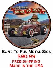 Bone To Run Metal Sign