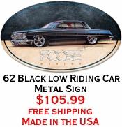 62 Black low Riding Car Metal Sign