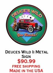 Deuces Wild Ii Metal Sign