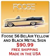 Foose 56 BelAir Yellow and Black Metal Sign