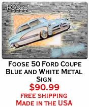 Foose 50 Ford Coupe Blue and White Metal Sign