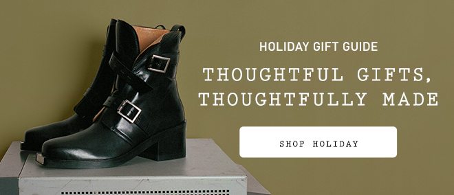 HOLIDAY GIFT GUIDE - THOUGHTFUL GIFTS, THOUGHTFULLY MADE - SHOP HOLIDAY