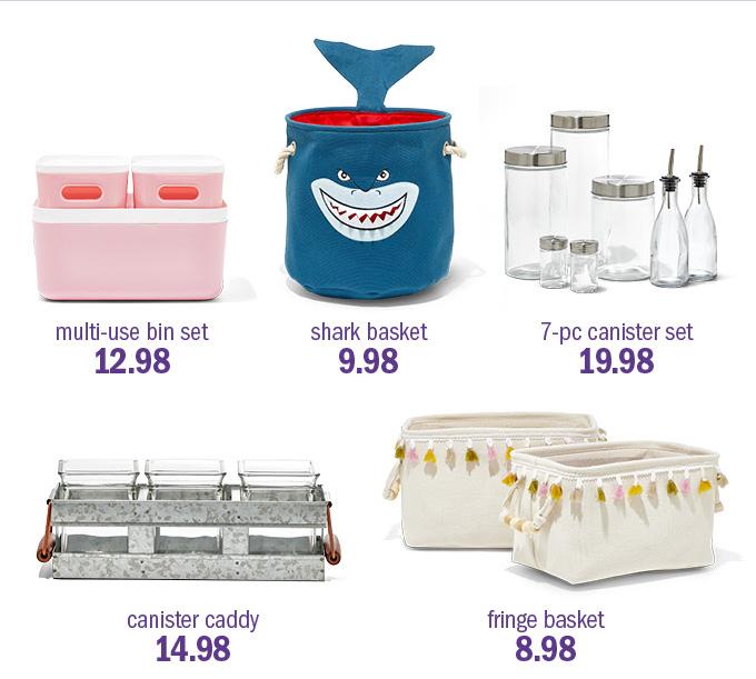 Multi-use bin set 12.98 | shark basket 9.98 | 7-pc canister 19.98