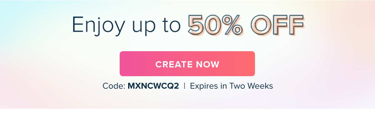 Our gift to you: Enjoy up to 50% off everything with code MXNCWCQ2. Ends in 2 weeks