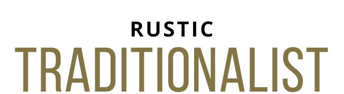 Rustic Traditionalist