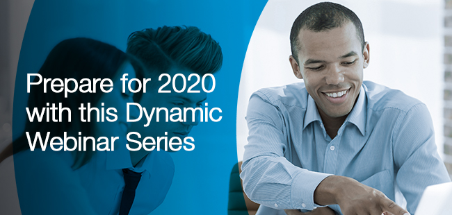 Prepare for 2020 with this dynamic webinar series
