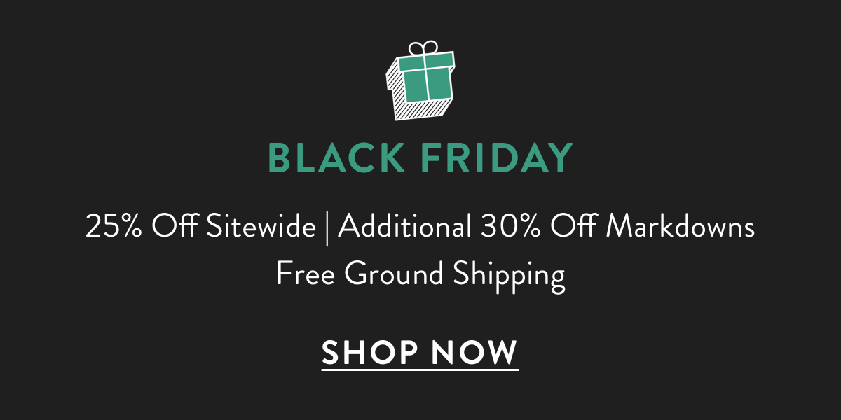 Black Friday 25% Off | Shop Now